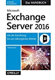 Microsoft Exchange Server 2016 - Das Handbuch: Von der Einrichtung bis zum reibungslosen Betrieb - Thomas Joos
