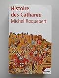 Histoire des Cathares / Roquebert, Michel / Réf58224 - (voir descriptif) - 01/01/2002