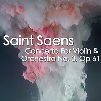 Saint Saens Concerto For Violin & Orchestra No. 3, Op 61