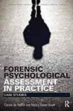Forensic Psychological Assessment in Practice: Case Studies (International Perspectives on Forensic Mental Health)