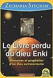 Le Livre perdu du dieu Enki - Mémoires et prophéties d'un dieu extraterrestre - Macro éditions - 03/07/2014
