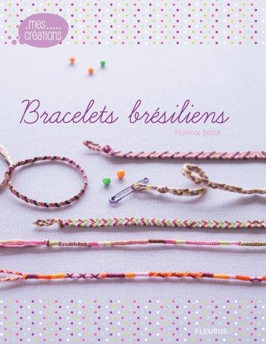 Bracelets brésiliens (Mes créations t. 1)