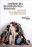 Lexikon des k?nstlerischen Materials: Werkstoffe der modernen Kunst von Abfall bis Zinn (Beck'sche Reihe) ( 8. Juni 2010 ) -