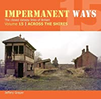 Impermanent Ways 15: Across The Shires