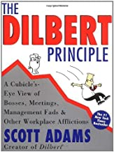 The Dilbert Principle: A Cubicle's-Eye View of Bosses, Meetings, Management Fads & Other Workplace Afflictions Reprint Edi...