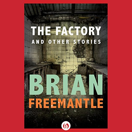 The Factory     And Other Stories              By:                                                                                                                                 Brian Freemantle                               Narrated by:                                                                                                                                 Robin Sachs                      Length: 6 hrs and 3 mins     1 rating     Overall 5.0