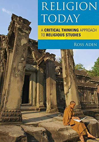 Compare Textbook Prices for Religion Today: A Critical Thinking Approach to Religious Studies 1 Edition ISBN 9780742563728 by Aden, Ross
