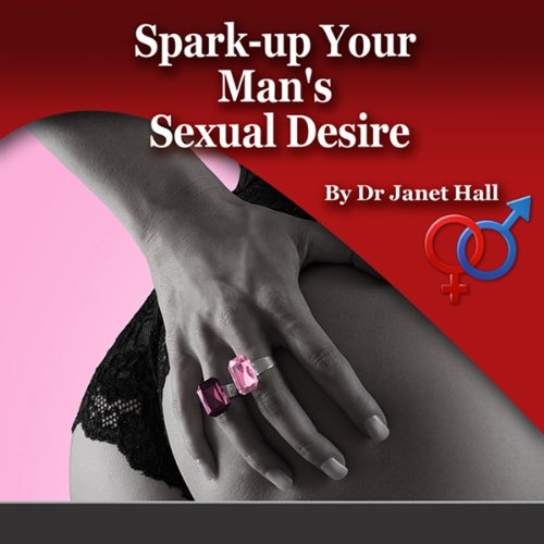 How to Spark Up Your Man's Sexual Desire audiobook cover art