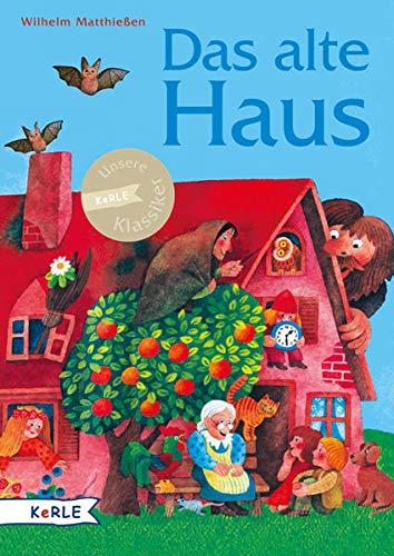 Das alte Haus: Märchen zum Lesen und Vorlesen