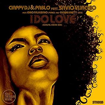 I do love (Soulful House side) (feat. Savio Vurchio) (2020 Remastered Version)