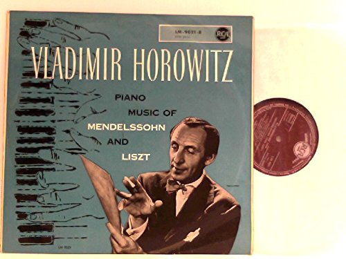 Mendelssohn* / Liszt* - Vladimir Horowitz – Piano Music Of Mendelssohn And Liszt
