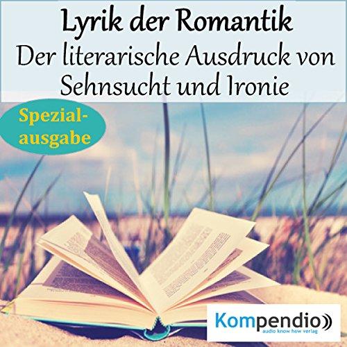 Lyrik der Romantik - Der literarische Ausdruck von Sehnsucht und Ironie cover art