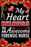 My Heart Belongs To An Awesome Forensic Nurse: Valentine Gift, Best Gift For Forensic Nurse