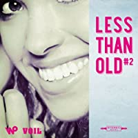 LESS THAN OLD #2