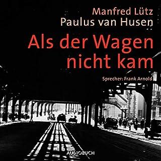 Als der Wagen nicht kam     Eine wahre Geschichte aus dem Widerstand              Autor:                                                                                                                                 Manfred Lütz,                                                                                        Paulus van Husen                               Sprecher:                                                                                                                                 Frank Arnold                      Spieldauer: 13 Std. und 57 Min.     22 Bewertungen     Gesamt 4,6