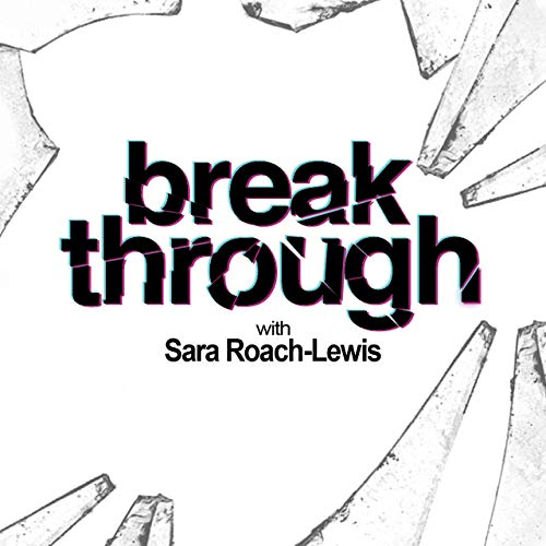 Breakthrough Podcast By Sara Roach Lewis cover art