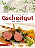 Gscheitgut-Franken is(s)t besser: … mehr als ein Kochbuch