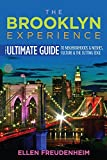 The Brooklyn Experience: The Ultimate Guide to Neighborhoods & Noshes, Culture & the Cutting Edge (Rivergate...