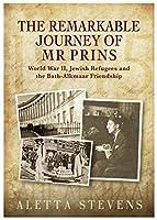 The Remarkable Journey of Mr Prins: World War II, Jewish Refugees and the Bath-Alkmaar Friendship