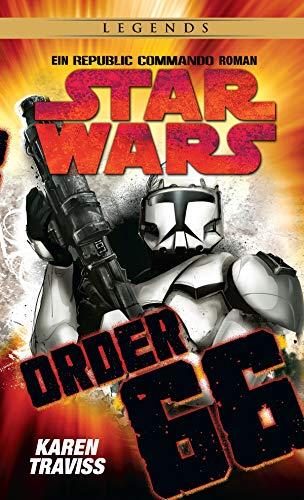Star Wars: Republic Commando - Order 66: Ein Klonkriegsroman