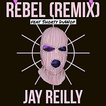 Rebel (Remix) [feat. $horty Duwop]