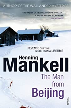The Man From Beijing by [Henning Mankell, Laurie Thompson]