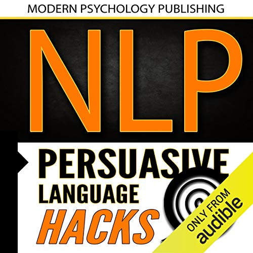NLP: Persuasive Language Hacks audiobook cover art