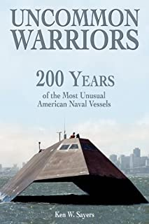 Uncommon Warriors: 200 Years of the Most Unusual American Naval Vessels