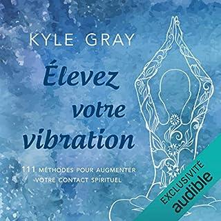 Couverture de Élevez votre vibration