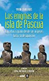 Enigmas De La Isla De Pascua (Mundo mágico y heterodoxo)