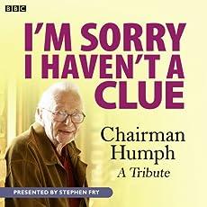 I'm Sorry I Haven't A Clue - Chairman Humph
