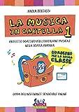 La musica in cartella. Progetto didattico per l'educazione musicale nella scuola primaria. Con espansione online (Vol. 1)
