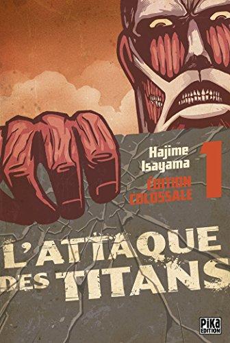 L'Attaque des Titans Edition Colossale T01 (L'Attaque des Titans - Edition colossale t. 1)