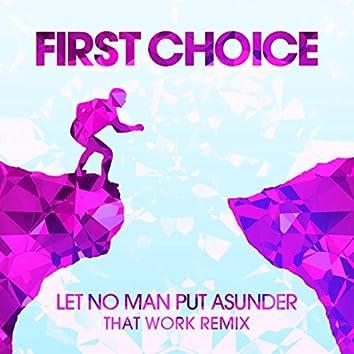 Let No Man Put Asunder (That Work Remix)