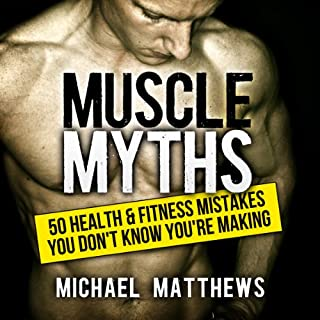 Muscle Myths: 50 Health & Fitness Mistakes You Don't Know You're Making audiobook cover art