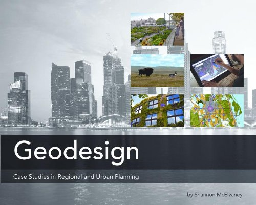 Compare Textbook Prices for Geodesign: Case Studies in Regional and Urban Planning 44560th Edition ISBN 9781589483163 by McElvaney, Shannon