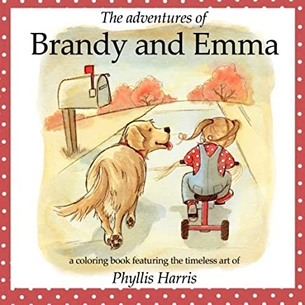 The Adventures of Brandy and Emma: A 2 in 1 Coloring and Story Book by Phyllis Harris(2015-09-16)