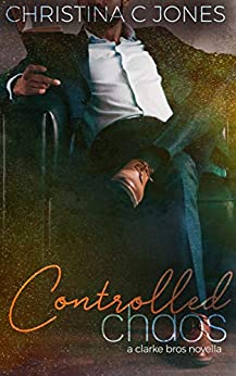 Controlled Chaos (Clarke Brothers Book 2) Review