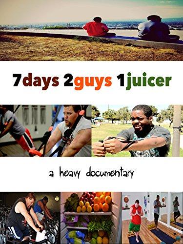 7 Days 2 Guys 1 Juicer