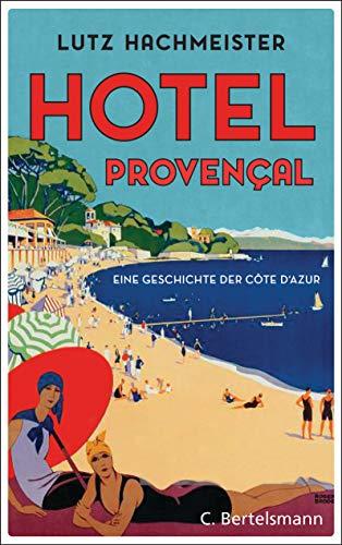 Hôtel Provençal: Eine Geschichte der Côte d'Azur