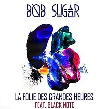 La Folie des Grandes Heures (feat. Bob Sugar & Nizsky)
