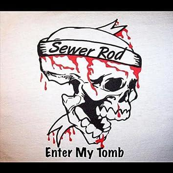 Enter My Tomb