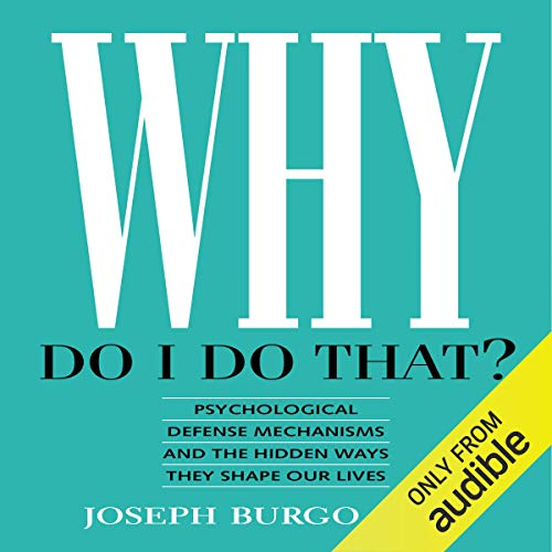 Why Do I Do That? Audiobook By Joseph Burgo PhD cover art