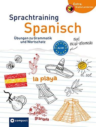 Sprachtraining Spanisch: Grammatik und Wortschatz A2-B1