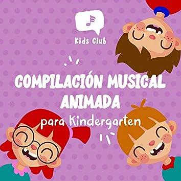 Compilación Musical Animada para Kindergarten