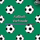 Fußball-Vorfreude