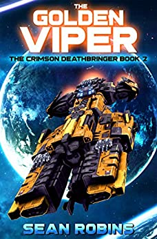 The Golden Viper: An Epic Space Opera/Time Travel Adventure (The Crimson Deathbringer Series Book 2) by [Sean Robins]