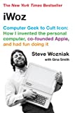 Image: iWoz: Computer Geek to Cult Icon | Kindle Edition | by Steve Wozniak (Author), Gina Smith (Contributor). Publisher: W. W. Norton and Company; Reprint edition (October 17, 2007)