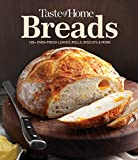 Taste of Home Breads: 100 Oven-fresh loaves, rolls, biscuits and more