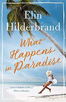 What Happens in Paradise by [Elin Hilderbrand]